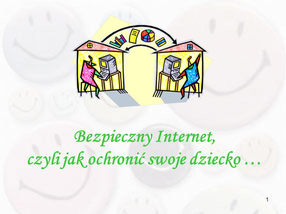 2 Gdy dziecko wkracza w wirtualny świat … pamiętaj o kilku podstawowych faktach: Zalety Internetu znaczenie przeważają jego wady Ciekawość dziecka jest rzeczą naturalną Anonimowość w Sieci jest tylko pozorna Internet jest dobry, źli bywają jedynie ludzie, którzy go używają