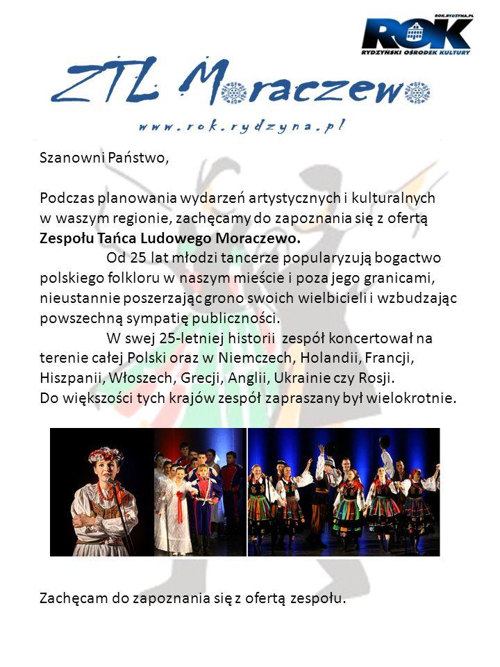 Oferta artystyczna Zespołu Tańca Ludowego MORACZEWO W zespole ćwiczy aktualnie 40 tancerzy, zespołowi przygrywa 4 osobowa kapela ludowa.