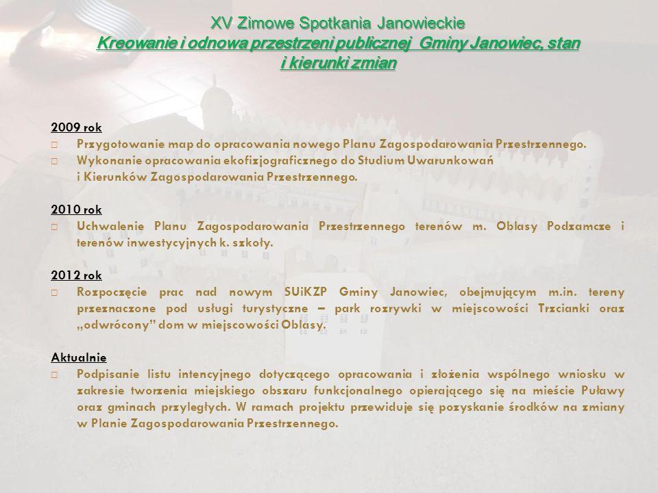 XV Zimowe Spotkania Janowieckie Kreowanie i odnowa przestrzeni publicznej Gminy Janowiec, stan i kierunki zmian 2009 rok Przygotowanie map do opracowa