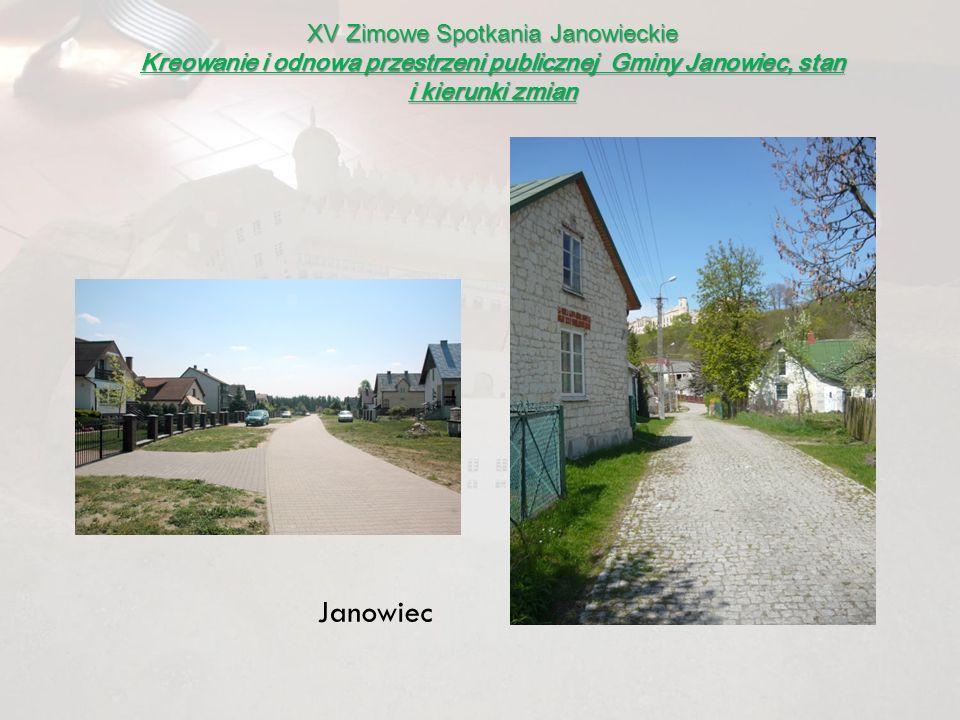 XV Zimowe Spotkania Janowieckie Kreowanie i odnowa przestrzeni publicznej Gminy Janowiec, stan i kierunki zmian Janowiec