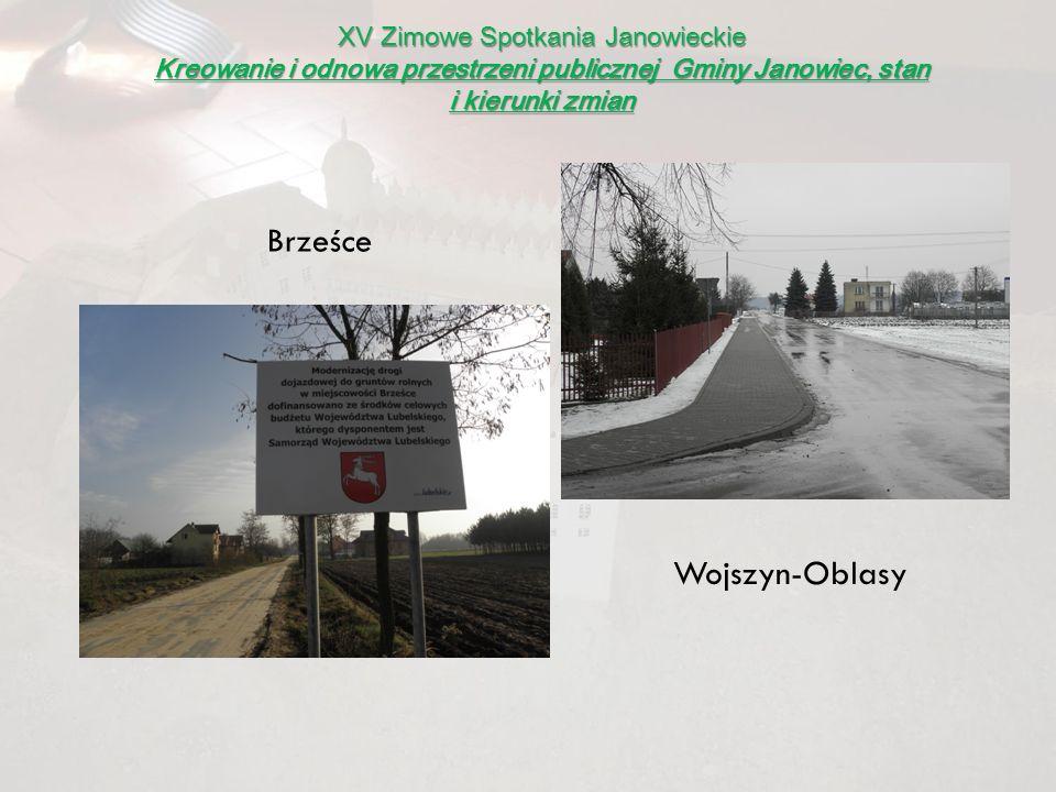 XV Zimowe Spotkania Janowieckie Kreowanie i odnowa przestrzeni publicznej Gminy Janowiec, stan i kierunki zmian Brześce Wojszyn-Oblasy