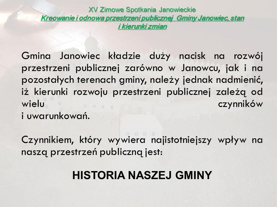 XV Zimowe Spotkania Janowieckie Kreowanie i odnowa przestrzeni publicznej Gminy Janowiec, stan i kierunki zmian Wojszyn Brześce