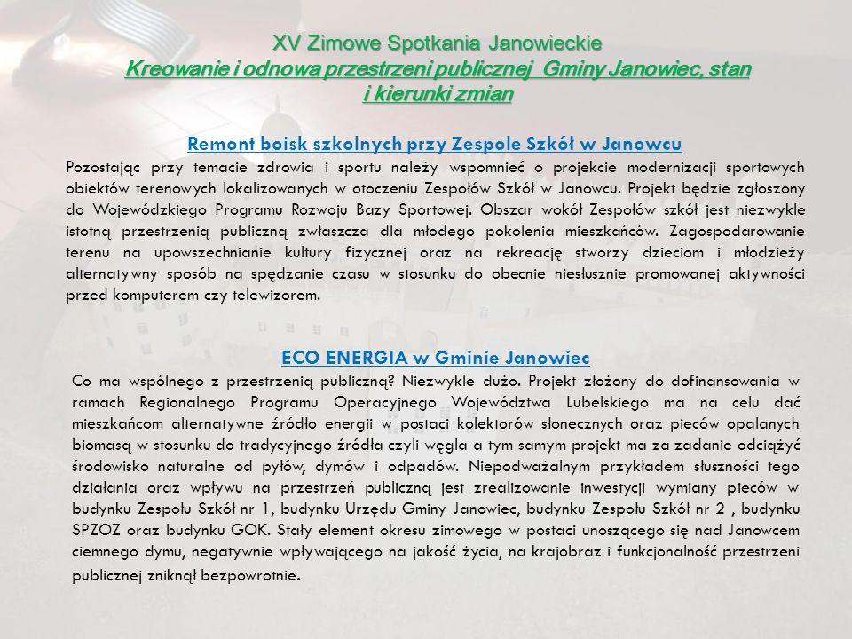XV Zimowe Spotkania Janowieckie Kreowanie i odnowa przestrzeni publicznej Gminy Janowiec, stan i kierunki zmian Remont boisk szkolnych przy Zespole Sz
