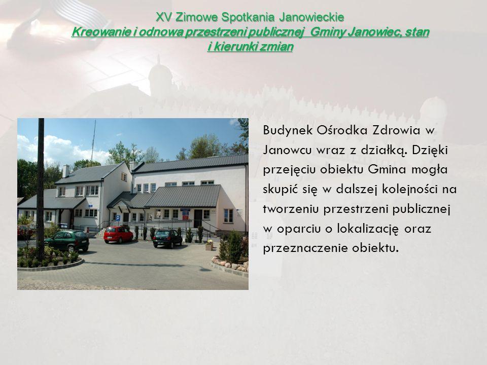 XV Zimowe Spotkania Janowieckie Kreowanie i odnowa przestrzeni publicznej Gminy Janowiec, stan i kierunki zmian Przebudowa Domu Restauracyjnego Serokomla.