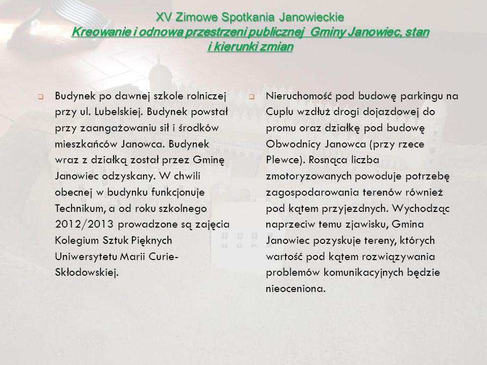 XV Zimowe Spotkania Janowieckie Kreowanie i odnowa przestrzeni publicznej Gminy Janowiec, stan i kierunki zmian Zadanie współfinansowane ze środków UE w ramach Programu Rozwoju Obszarów Wiejskich.