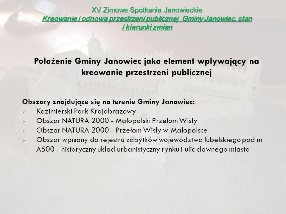 XV Zimowe Spotkania Janowieckie Kreowanie i odnowa przestrzeni publicznej Gminy Janowiec, stan i kierunki zmian Położenie Gminy Janowiec jako element
