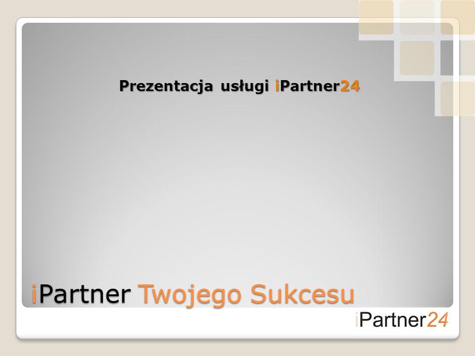 iPartner Twojego Sukcesu Prezentacja usługi iPartner24