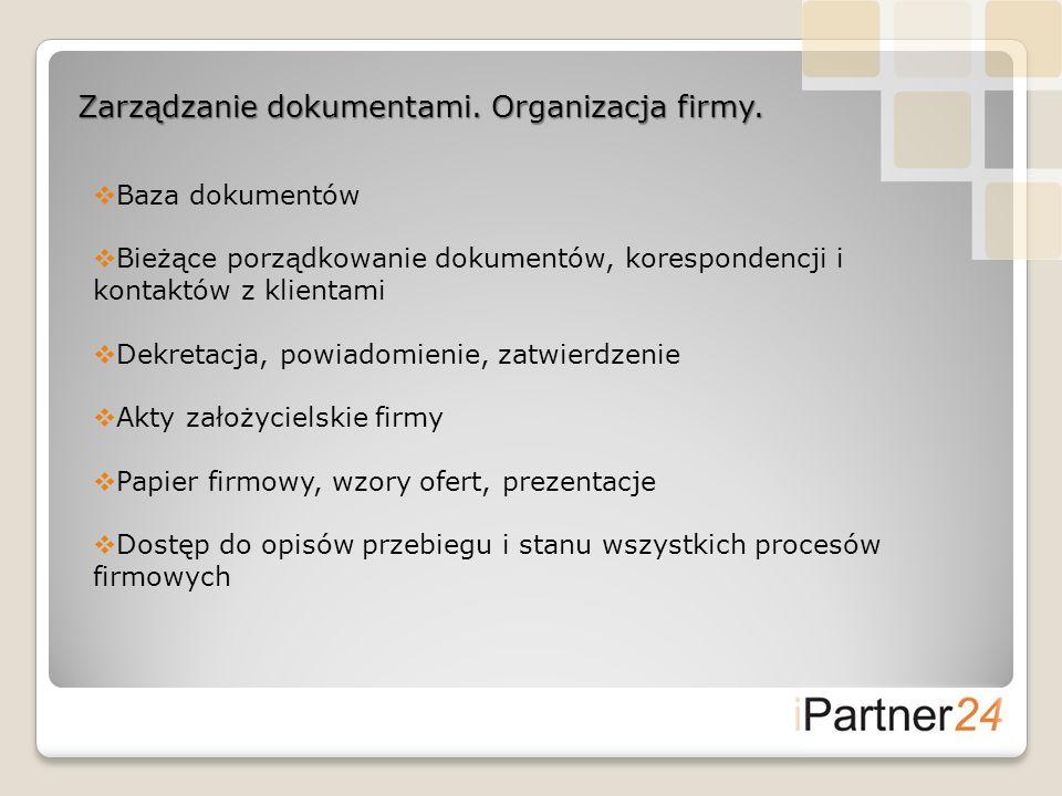 Zarządzanie dokumentami. Organizacja firmy. Baza dokumentów Bieżące porządkowanie dokumentów, korespondencji i kontaktów z klientami Dekretacja, powia
