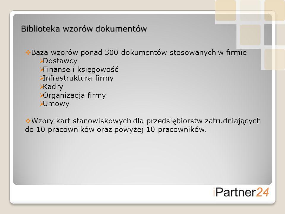 Biblioteka wzorów dokumentów Baza wzorów ponad 300 dokumentów stosowanych w firmie Dostawcy Finanse i księgowość Infrastruktura firmy Kadry Organizacj