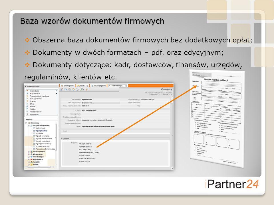 Baza wzorów dokumentów firmowych Obszerna baza dokumentów firmowych bez dodatkowych opłat; Dokumenty w dwóch formatach – pdf. oraz edycyjnym; Dokument
