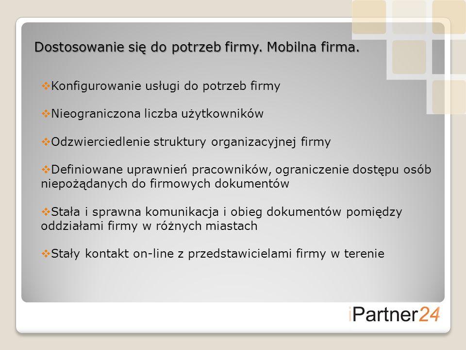 Dostosowanie się do potrzeb firmy. Mobilna firma. Konfigurowanie usługi do potrzeb firmy Nieograniczona liczba użytkowników Odzwierciedlenie struktury