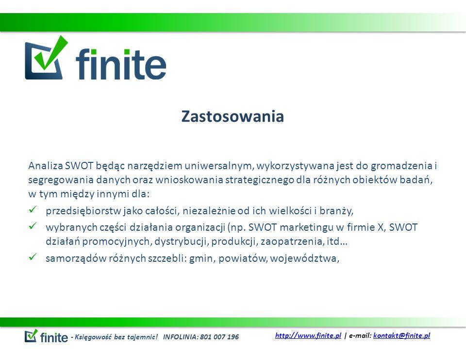 Zastosowania Analiza SWOT będąc narzędziem uniwersalnym, wykorzystywana jest do gromadzenia i segregowania danych oraz wnioskowania strategicznego dla