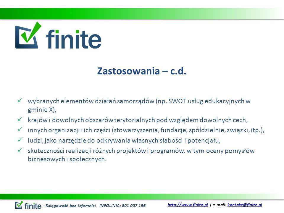 Zastosowania – c.d. wybranych elementów działań samorządów (np. SWOT usług edukacyjnych w gminie X), krajów i dowolnych obszarów terytorialnych pod wz