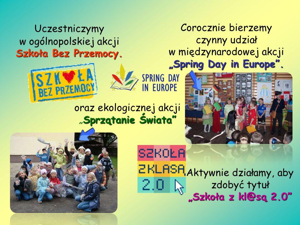 Szkoła Bez Przemocy. Uczestniczymy w ogólnopolskiej akcji Szkoła Bez Przemocy. Spring Day in Europe. Corocznie bierzemy czynny udział w międzynarodowe