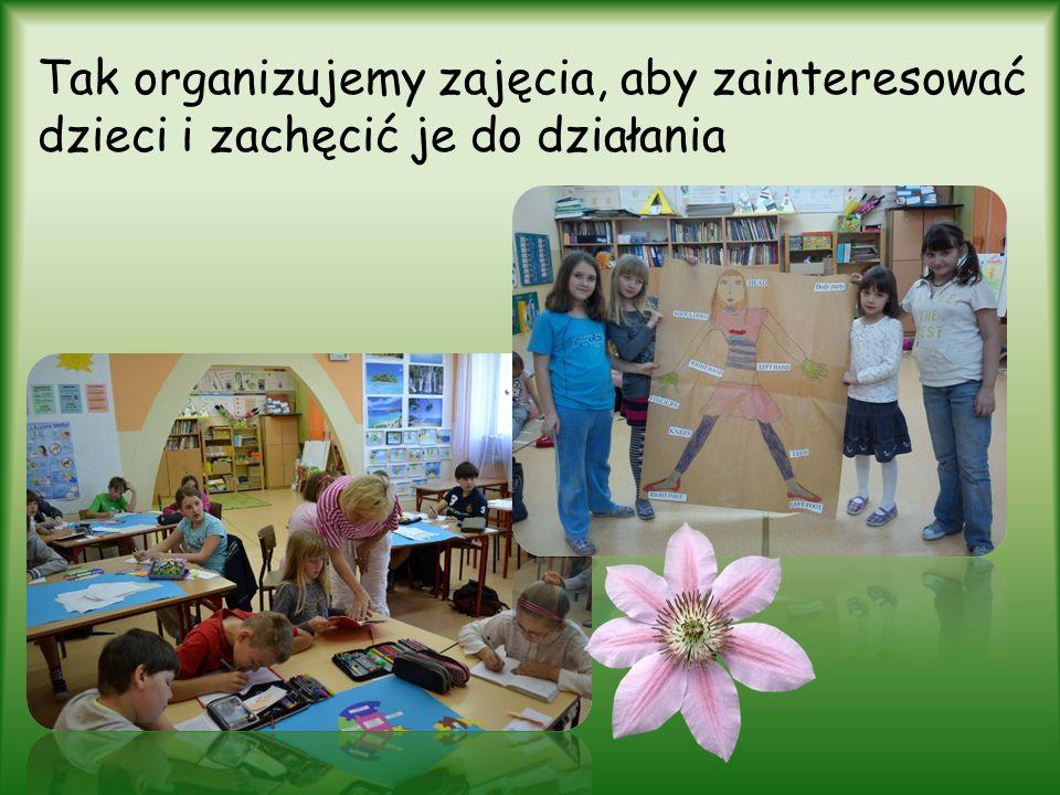 Tak organizujemy zajęcia, aby zainteresować dzieci i zachęcić je do działania