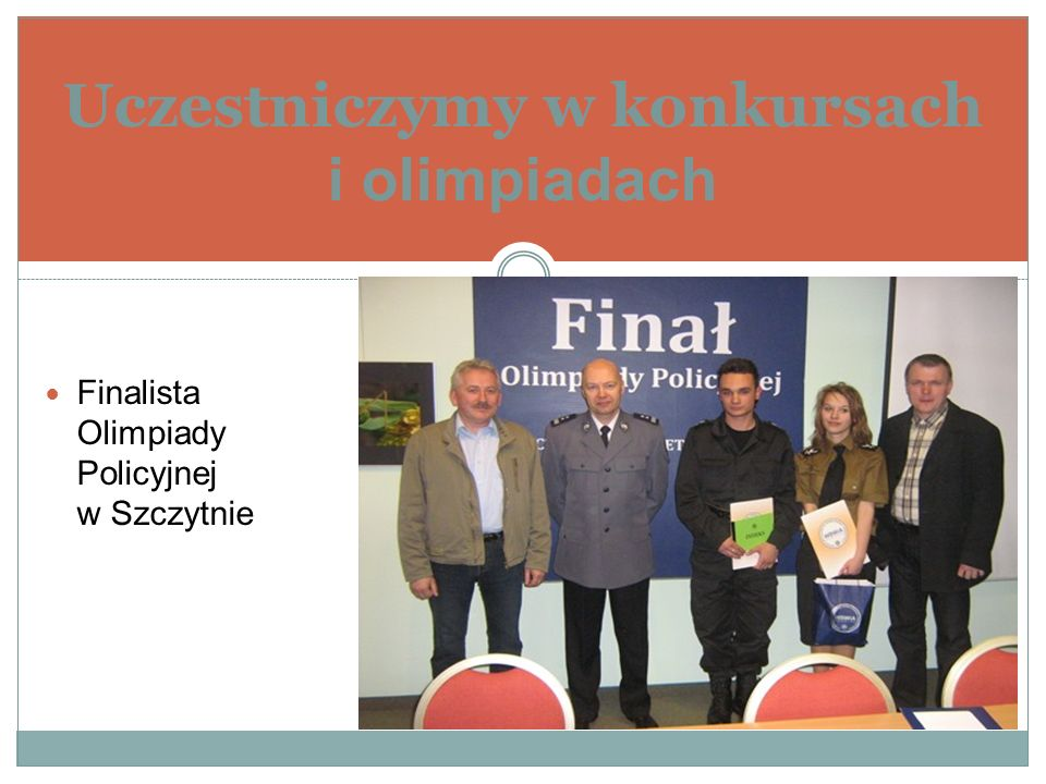 Uczestniczymy w konkursach i olimpiadach Finalista Olimpiady Policyjnej w Szczytnie