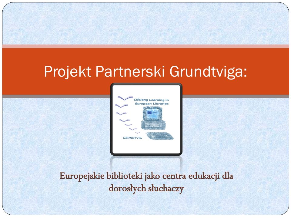 Projekt Partnerski Grundtviga: