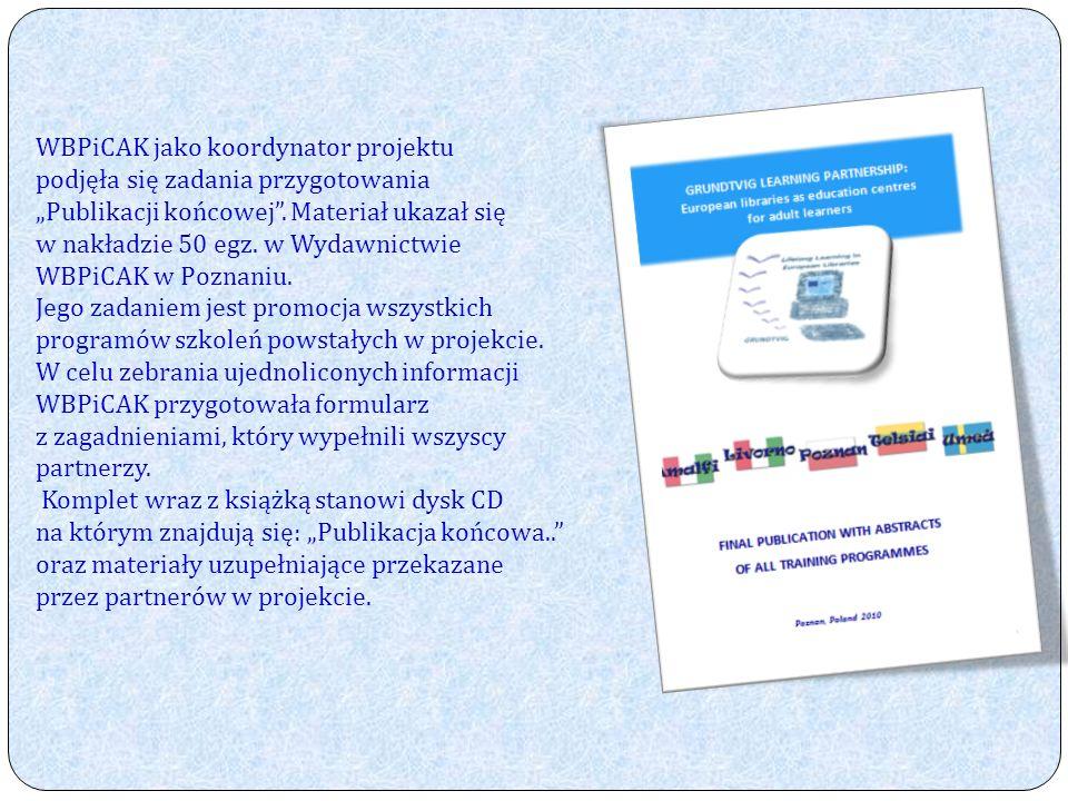 WBPiCAK jako koordynator projektu podjęła się zadania przygotowania Publikacji końcowej.