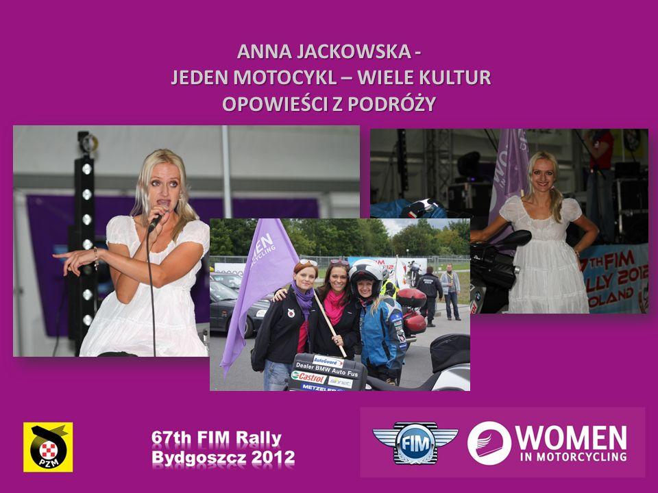 ANNA JACKOWSKA - JEDEN MOTOCYKL – WIELE KULTUR JEDEN MOTOCYKL – WIELE KULTUR OPOWIEŚCI Z PODRÓŻY