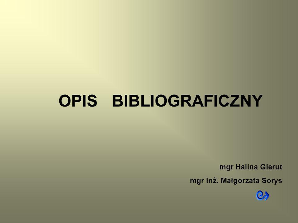 KATALOG BIBLIOTECZNY - to odpowiednio uporządkowany spis informacji o dokumentach znajdujących się w bibliotece.