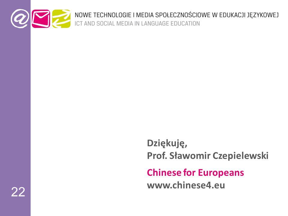 22 Dziękuję, Prof. Sławomir Czepielewski Chinese for Europeans www.chinese4.eu