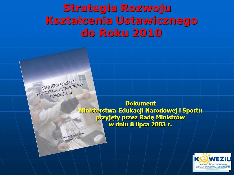 Strategia Rozwoju Kształcenia Ustawicznego do Roku 2010 Dokument Ministerstwa Edukacji Narodowej i Sportu przyjęty przez Radę Ministrów w dniu 8 lipca 2003 r.