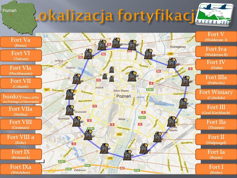Poznań Fort IXa (Witzleben) Fort IX (Brünneck) Fort VIII a (Rohr) Fort Va (Bonin) Fort VI (Tietzen) Fort VIa (Stockhausen) Fort VII (Columb) Fort VIIa