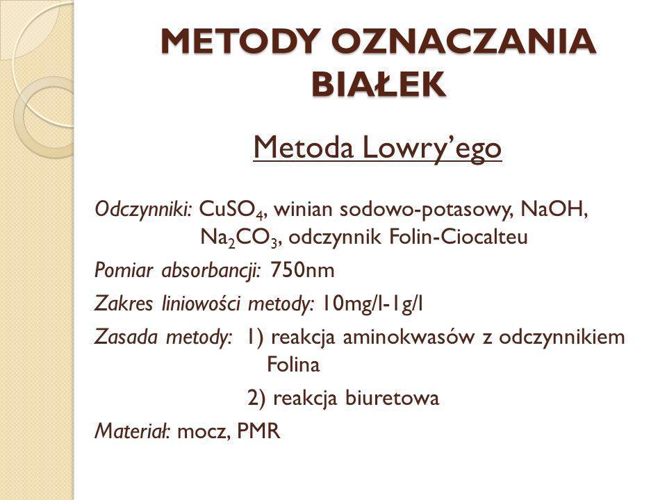 METODY OZNACZANIA BIAŁEK Metoda Lowryego Odczynniki: CuSO 4, winian sodowo-potasowy, NaOH, Na 2 CO 3, odczynnik Folin-Ciocalteu Pomiar absorbancji: 75