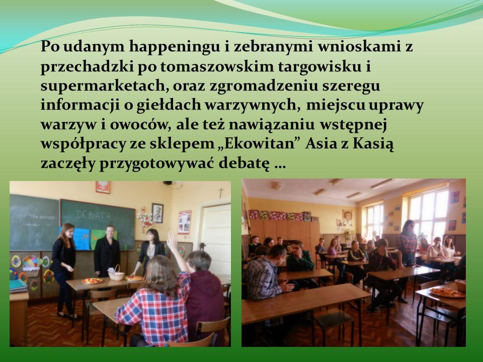 Po udanym happeningu i zebranymi wnioskami z przechadzki po tomaszowskim targowisku i supermarketach, oraz zgromadzeniu szeregu informacji o giełdach