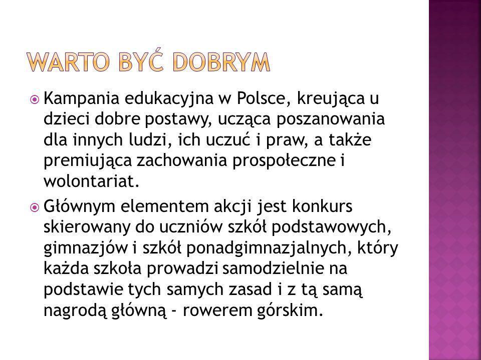 Kampania edukacyjna w Polsce, kreująca u dzieci dobre postawy, ucząca poszanowania dla innych ludzi, ich uczuć i praw, a także premiująca zachowania p