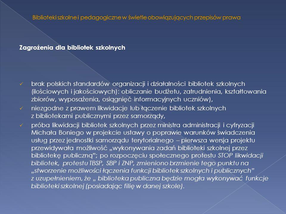 Zagrożenia dla bibliotek szkolnych brak polskich standardów organizacji i działalności bibliotek szkolnych (ilościowych i jakościowych): obliczanie bu