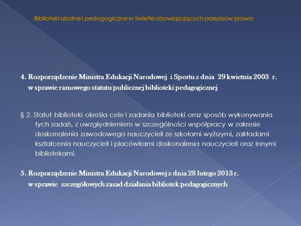 4. Rozporz ą dzenie Ministra Edukacji Narodowej i Sportu z dnia 29 kwietnia 2003 r. w sprawie ramowego statutu publicznej biblioteki pedagogicznej § 2