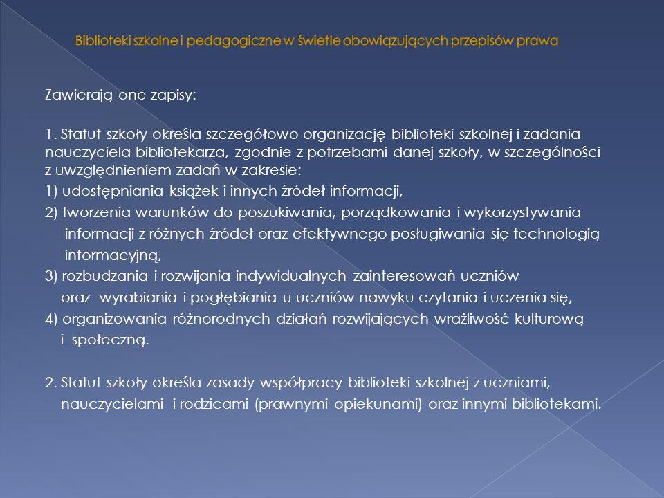 Zadania nauczycieli bibliotekarzy na etapie przygotowania projektu statutu szkoły: 1.