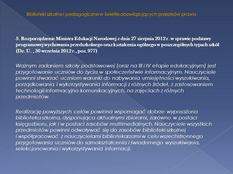 5. Rozporz ą dzenie Ministra Edukacji Narodowej z dnia 27 sierpnia 2012 r. w sprawie podstawy programowej wychowania przedszkolnego oraz kszta ł cenia