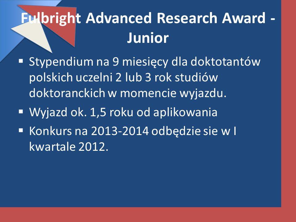 Fulbright Advanced Research Award - Junior Stypendium na 9 miesięcy dla doktotantów polskich uczelni 2 lub 3 rok studiów doktoranckich w momencie wyja