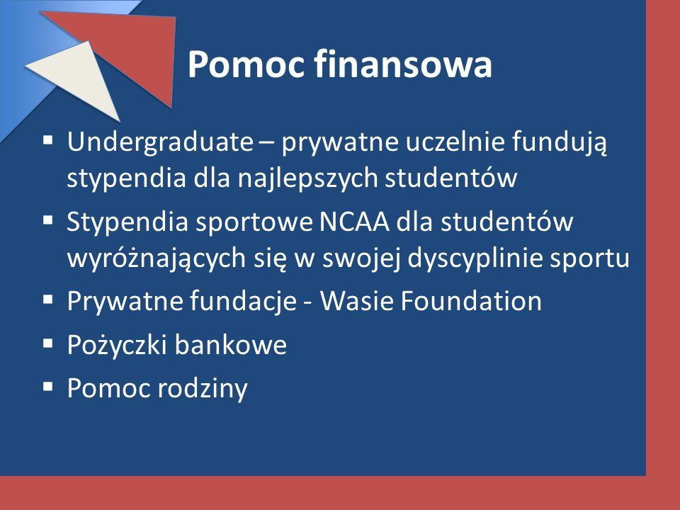 Pomoc finansowa Undergraduate – prywatne uczelnie fundują stypendia dla najlepszych studentów Stypendia sportowe NCAA dla studentów wyróżnających się