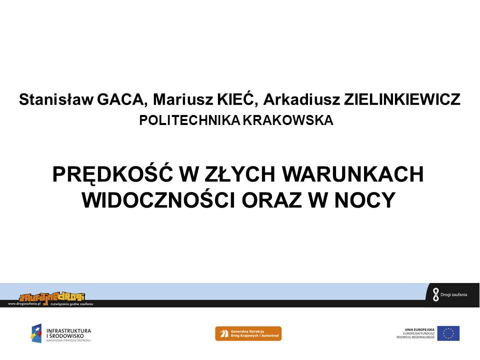 Stanisław GACA, Mariusz KIEĆ, Arkadiusz ZIELINKIEWICZ PRĘDKOŚĆ W ZŁYCH WARUNKACH WIDOCZNOŚCI ORAZ W NOCY POLITECHNIKA KRAKOWSKA