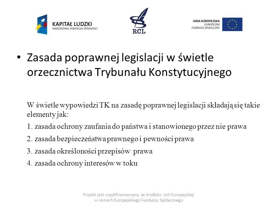 Zasada poprawnej legislacji w świetle orzecznictwa Trybunału Konstytucyjnego W świetle wypowiedzi TK na zasadę poprawnej legislacji składają się takie