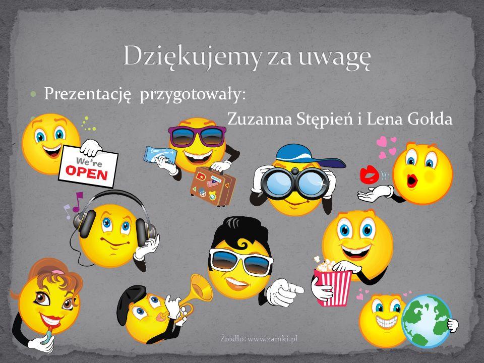 Prezentację przygotowały: Zuzanna Stępień i Lena Gołda Źródło: www.zamki.pl