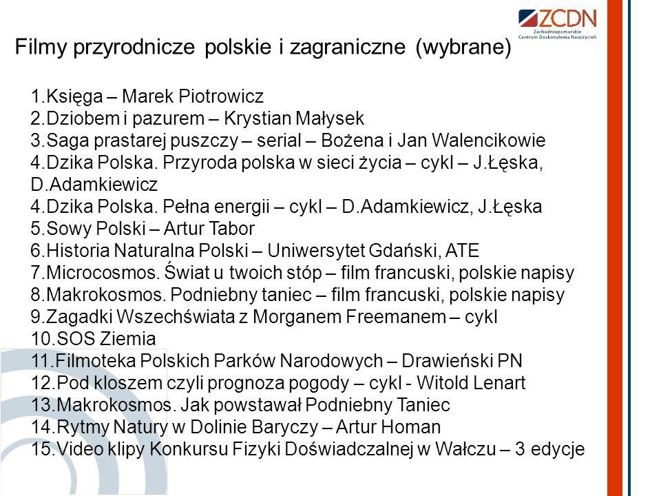Filmy przyrodnicze polskie i zagraniczne (wybrane) 1.Księga – Marek Piotrowicz 2.Dziobem i pazurem – Krystian Małysek 3.Saga prastarej puszczy – seria