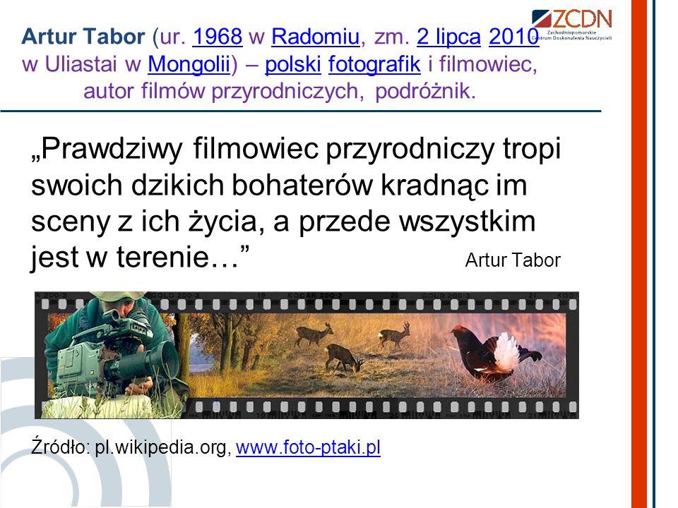 Artur Tabor (ur. 1968 w Radomiu, zm. 2 lipca 2010 w Uliastai w Mongolii) – polski fotografik i filmowiec, autor filmów przyrodniczych, podróżnik.1968R