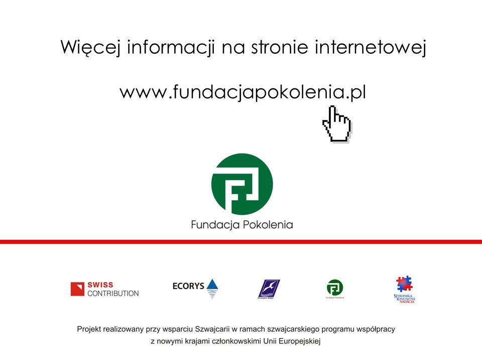 Więcej informacji na stronie internetowej www.fundacjapokolenia.pl