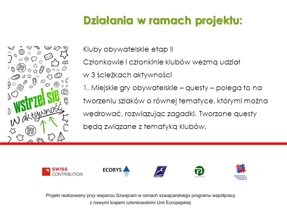 Działania w ramach projektu: Kluby obywatelskie etap II Członkowie i członkinie klubów wezmą udział w 3 ścieżkach aktywności 1.
