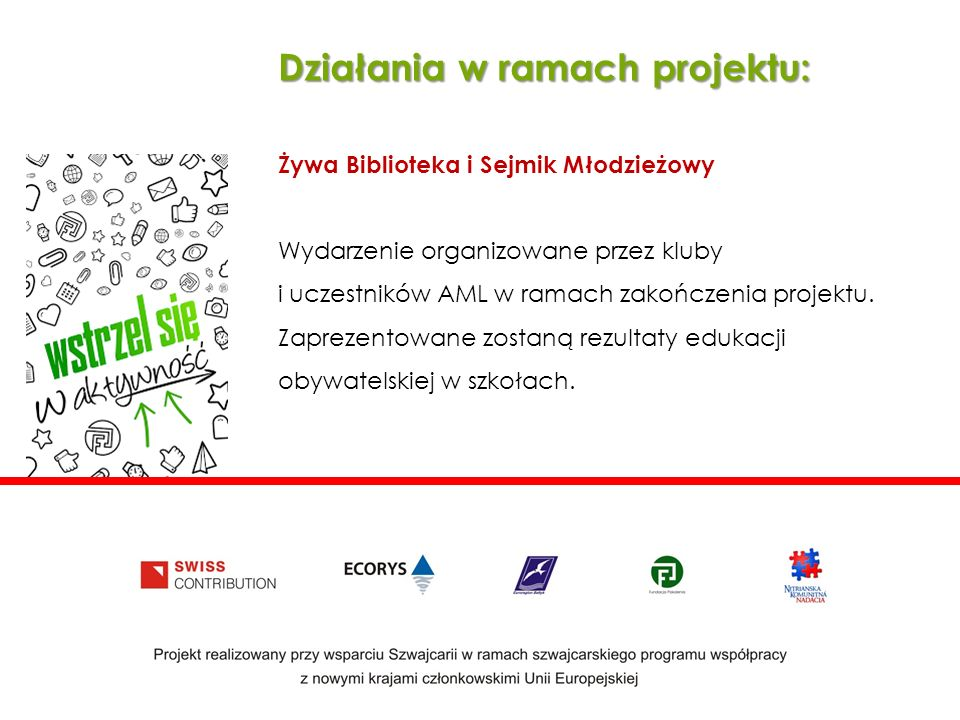 Działania w ramach projektu: Żywa Biblioteka i Sejmik Młodzieżowy Wydarzenie organizowane przez kluby i uczestników AML w ramach zakończenia projektu.