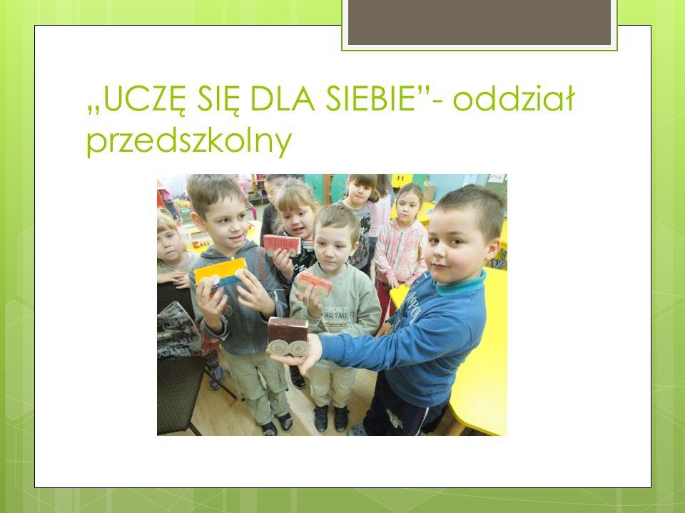 UCZĘ SIĘ DLA SIEBIE- oddział przedszkolny