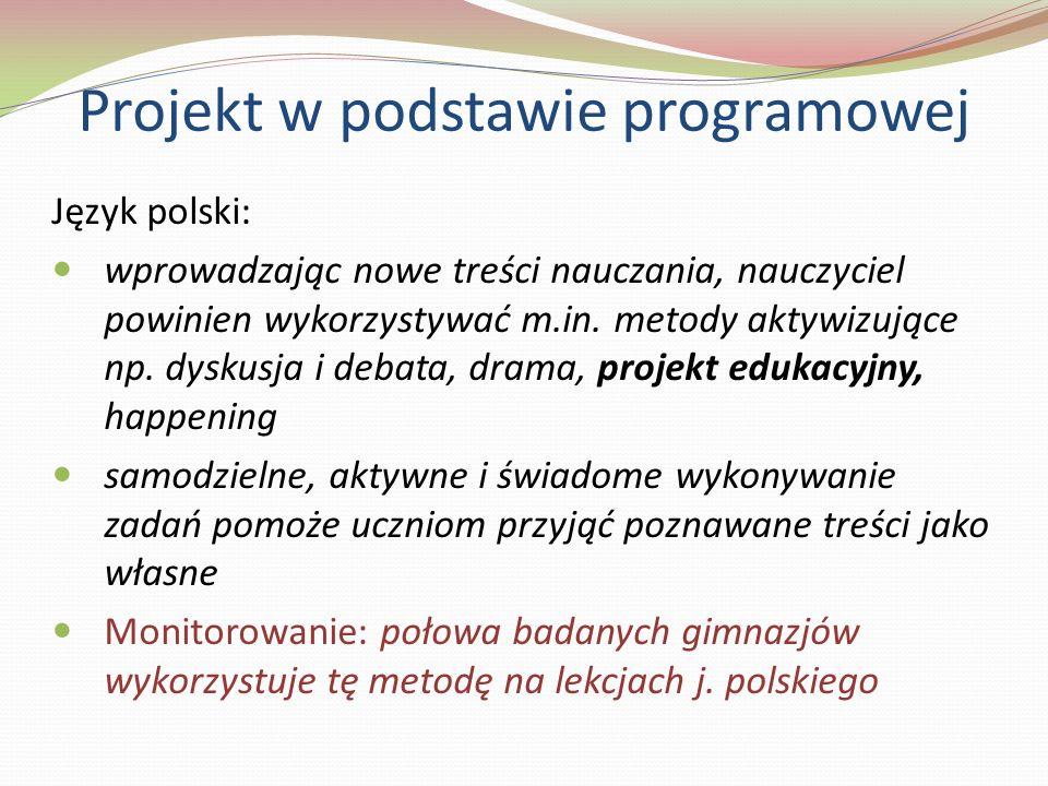 Język polski: wprowadzając nowe treści nauczania, nauczyciel powinien wykorzystywać m.in. metody aktywizujące np. dyskusja i debata, drama, projekt ed