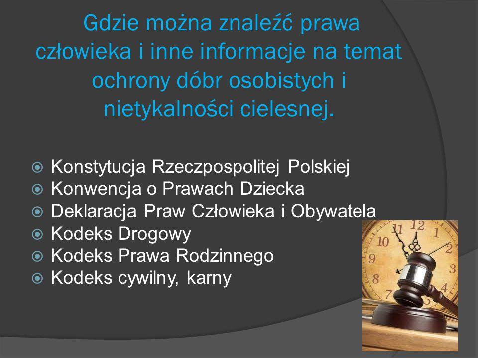 Gdzie można znaleźć prawa człowieka i inne informacje na temat ochrony dóbr osobistych i nietykalności cielesnej. Konstytucja Rzeczpospolitej Polskiej