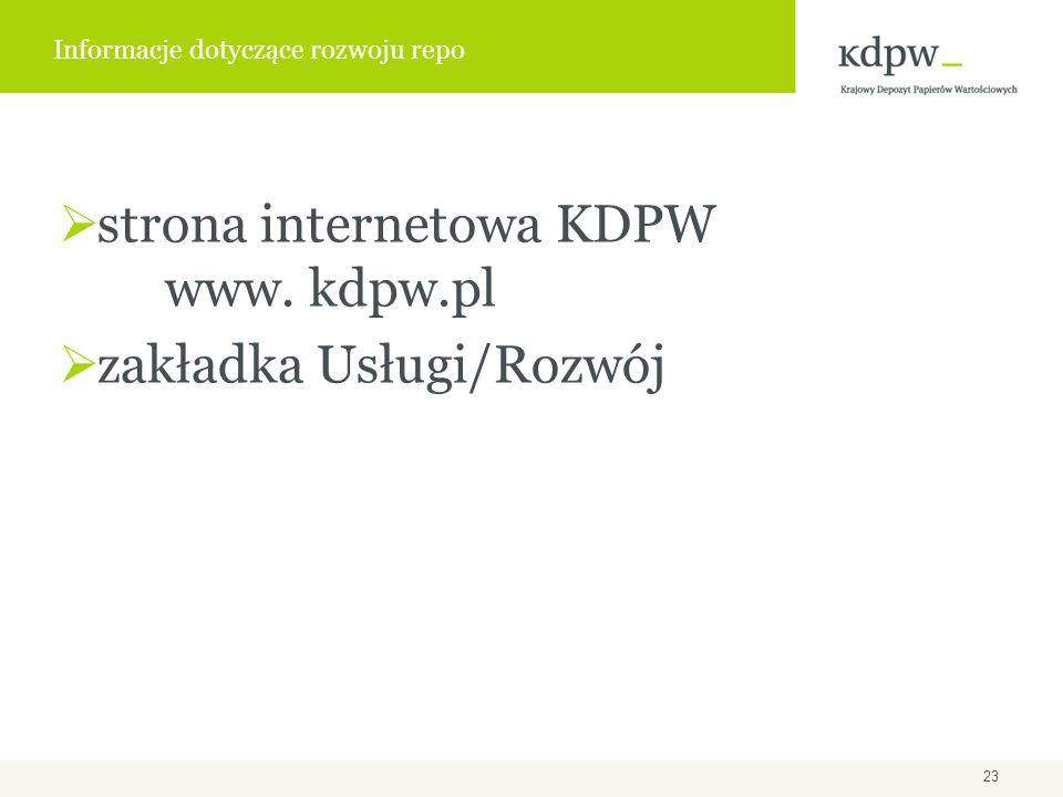 strona internetowa KDPW www. kdpw.pl zakładka Usługi/Rozwój Informacje dotyczące rozwoju repo 23