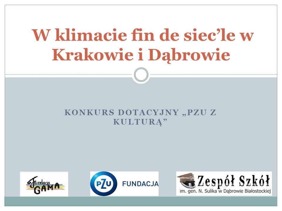 KONKURS DOTACYJNY PZU Z KULTURĄ W klimacie fin de siecle w Krakowie i Dąbrowie