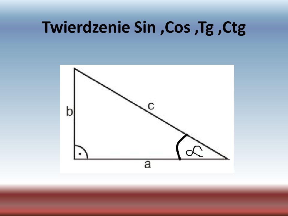 Twierdzenie Sin,Cos,Tg,Ctg